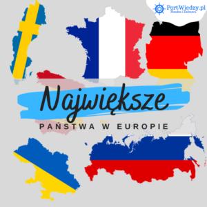 Największe kraje w Europie – infografika
